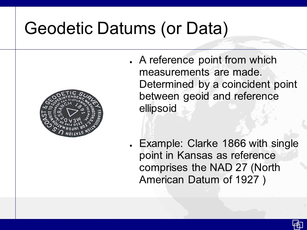 Geodetic Datums (or Data)