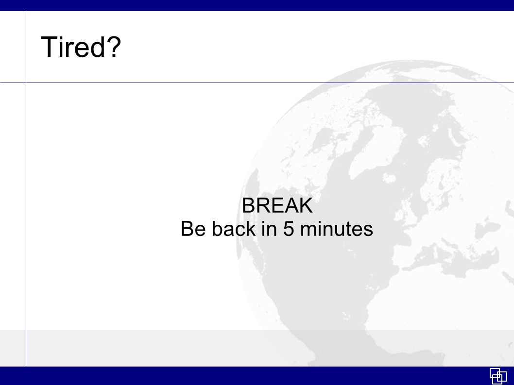 BREAK Be back in 5 minutes