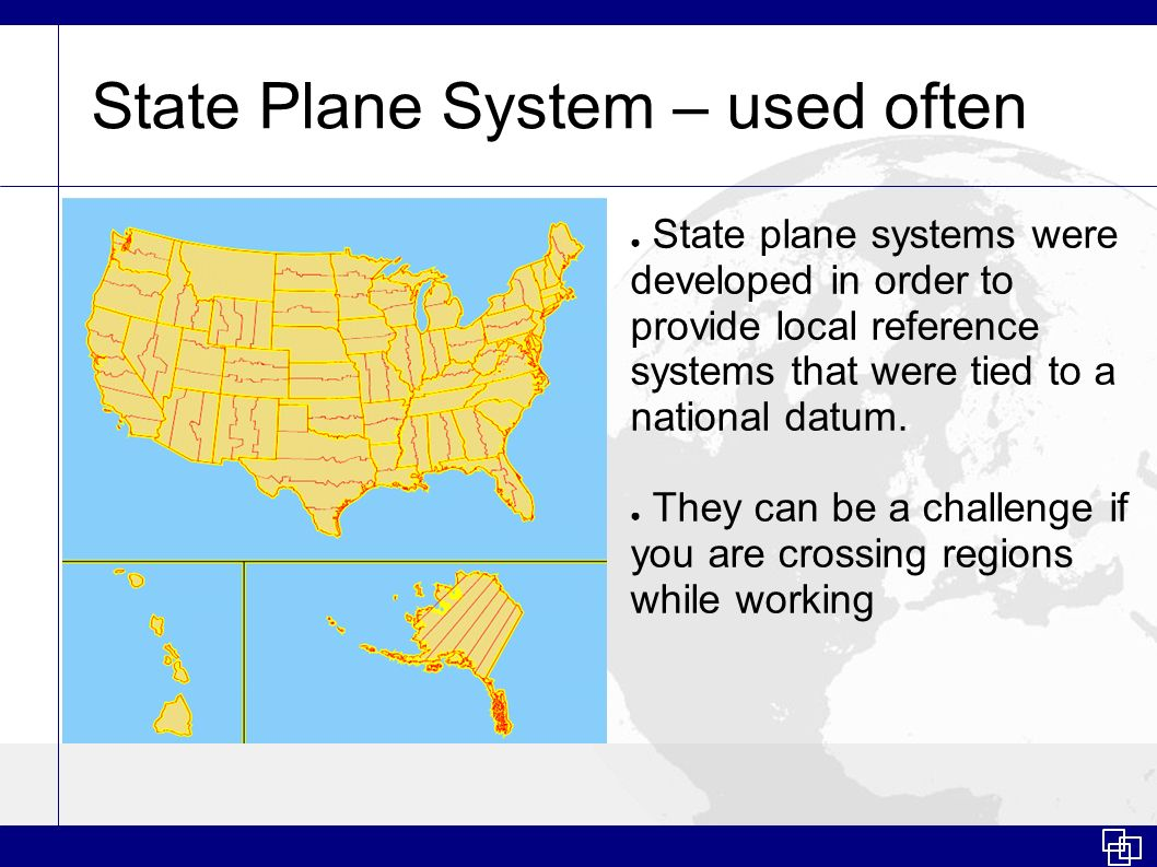 State Plane System – used often