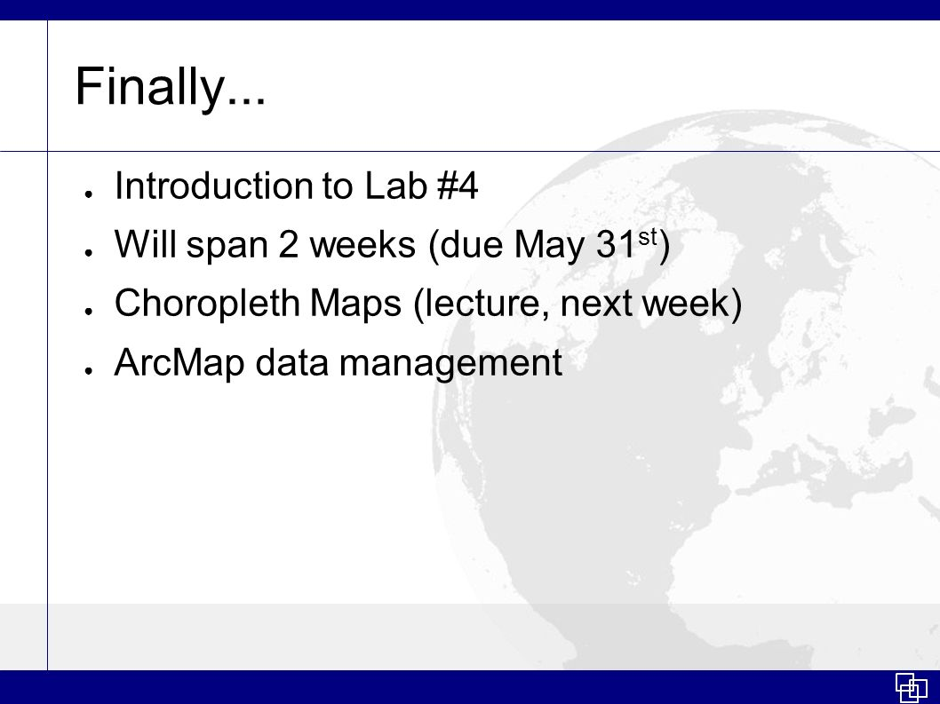 Finally... Introduction to Lab #4 Will span 2 weeks (due May 31st)