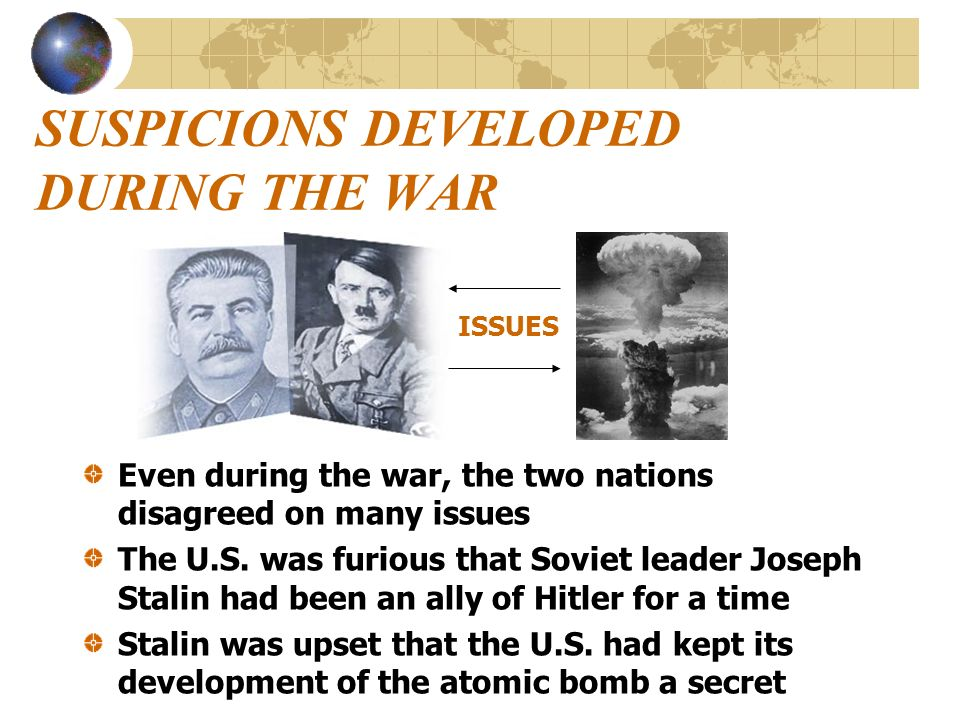 SUSPICIONS DEVELOPED DURING THE WAR