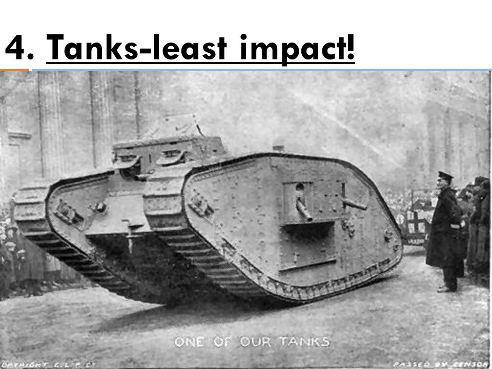 4. Tanks-least impact!