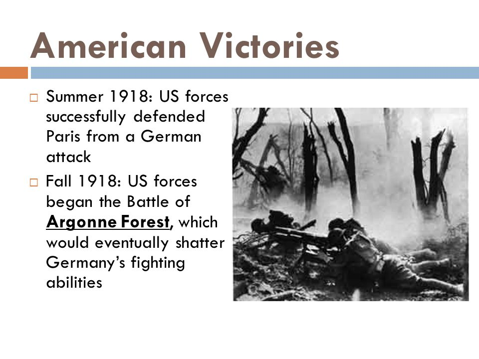 American Victories Summer 1918: US forces successfully defended Paris from a German attack.