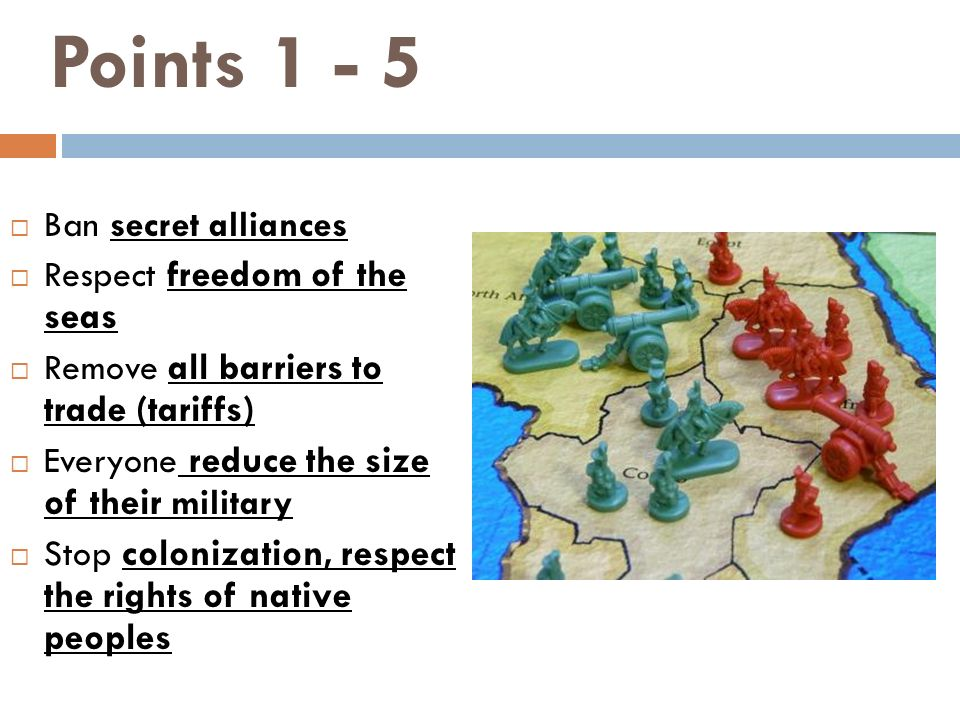 Points 1 - 5 Ban secret alliances Respect freedom of the seas