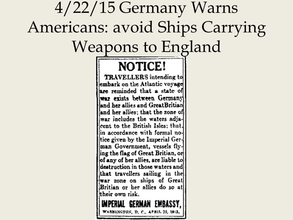 4/22/15 Germany Warns Americans: avoid Ships Carrying Weapons to England