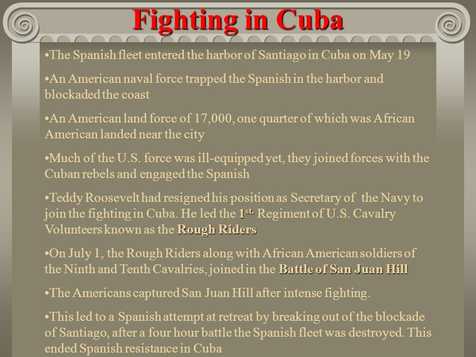 Fighting in CubaThe Spanish fleet entered the harbor of Santiago in Cuba on May 19.