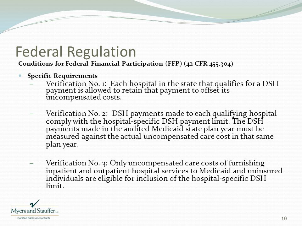 Federal Regulation Conditions for Federal Financial Participation (FFP) (42 CFR 455.304) Specific Requirements.