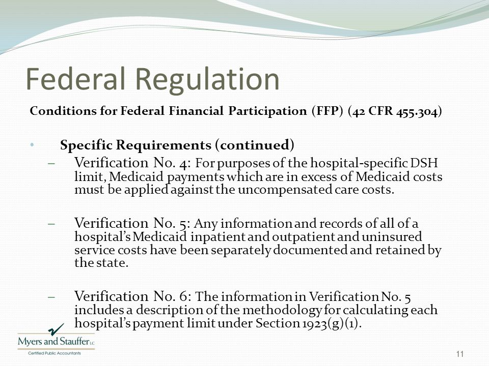 Federal Regulation Conditions for Federal Financial Participation (FFP) (42 CFR 455.304) Specific Requirements (continued)