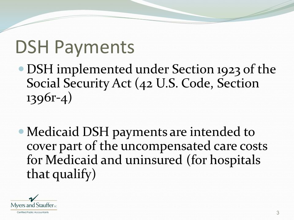 DSH Payments DSH implemented under Section 1923 of the Social Security Act (42 U.S. Code, Section 1396r-4)