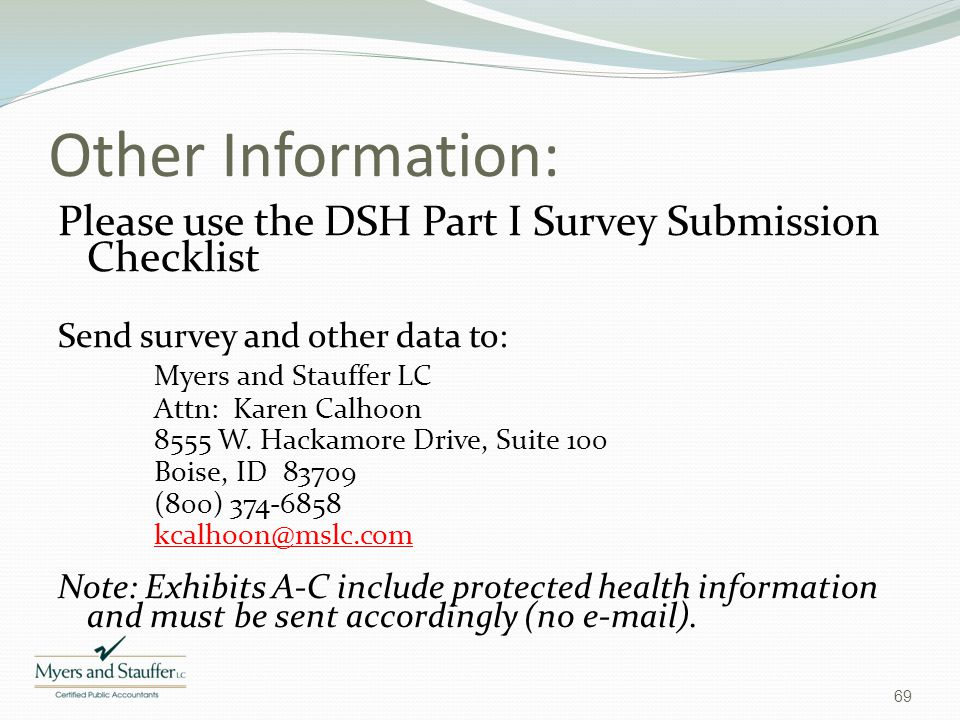 Other Information: Please use the DSH Part I Survey Submission Checklist. Send survey and other data to:
