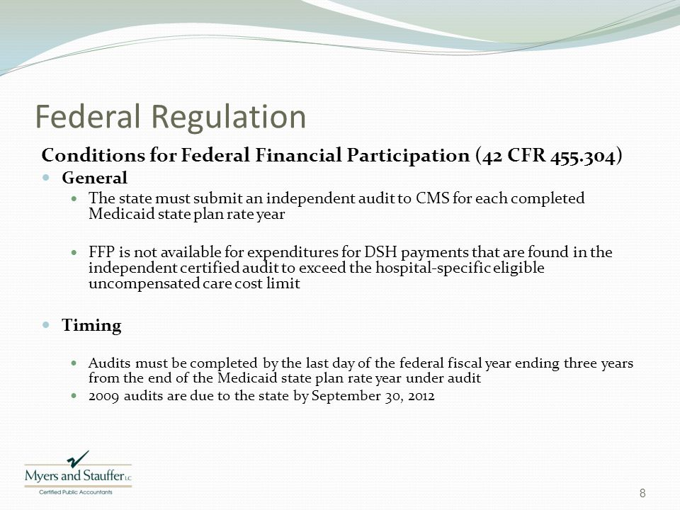 Federal Regulation Conditions for Federal Financial Participation (42 CFR 455.304) General.