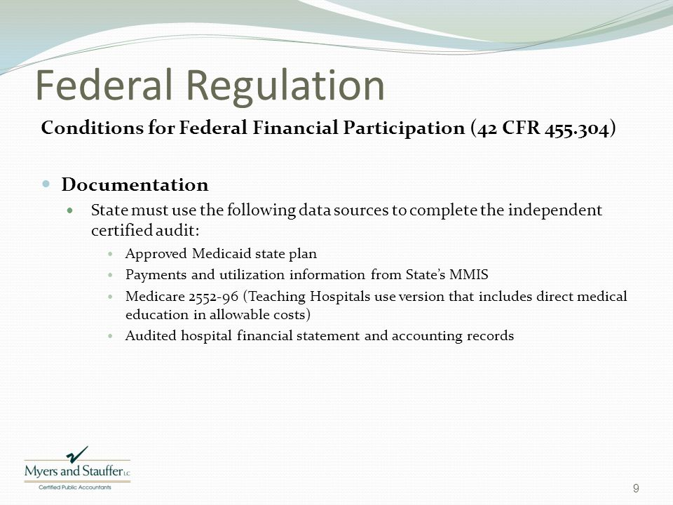 Federal Regulation Conditions for Federal Financial Participation (42 CFR 455.304) Documentation.