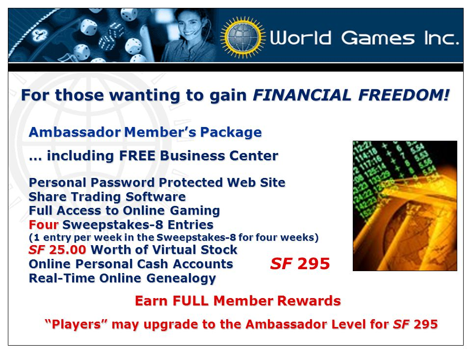 Players may upgrade to the Ambassador Level for SF 295