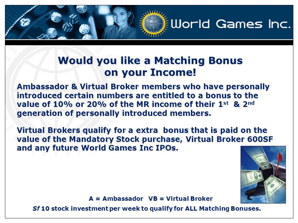 Would you like a Matching Bonus on your Income!