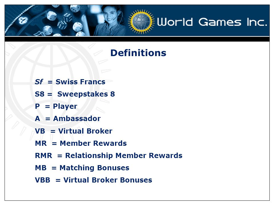 Definitions Sf = Swiss Francs S8 = Sweepstakes 8 P = Player