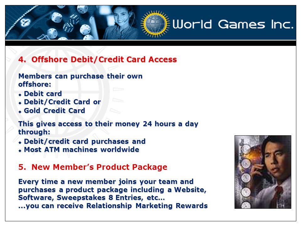 4. Offshore Debit/Credit Card Access