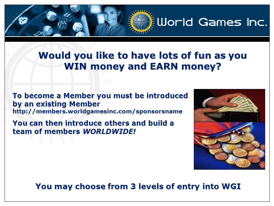 Would you like to have lots of fun as you WIN money and EARN money