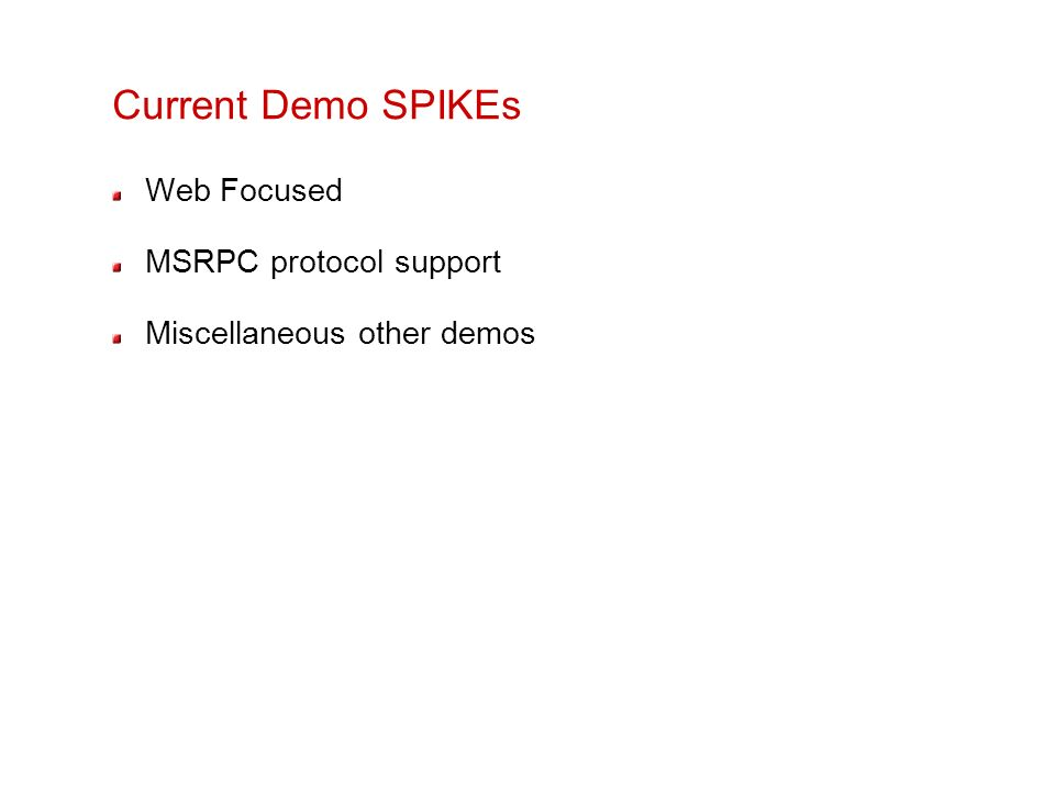 Current Demo SPIKEs Web Focused MSRPC protocol support
