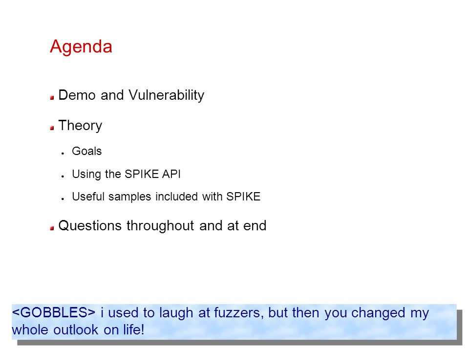 Agenda Demo and Vulnerability Theory Questions throughout and at end