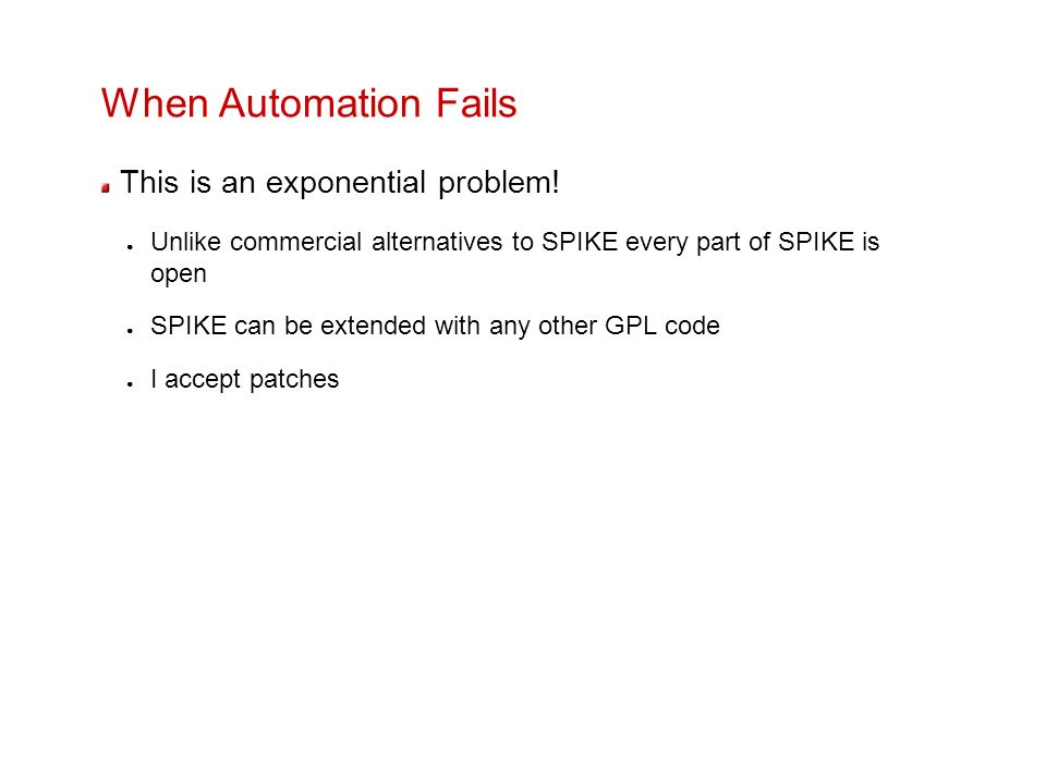 When Automation Fails This is an exponential problem!