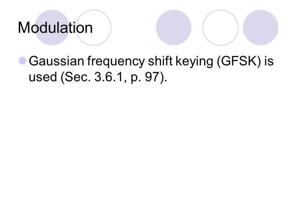 Modulation Gaussian frequency shift keying (GFSK) is used (Sec. 3.6.1, p. 97).