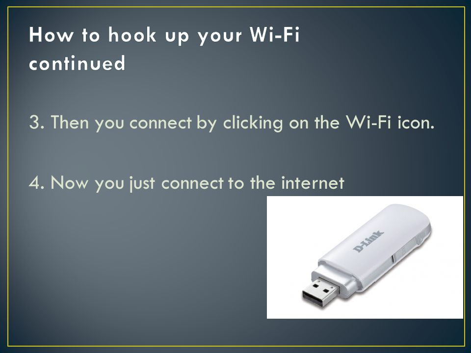 How to hook up your Wi-Fi continued
