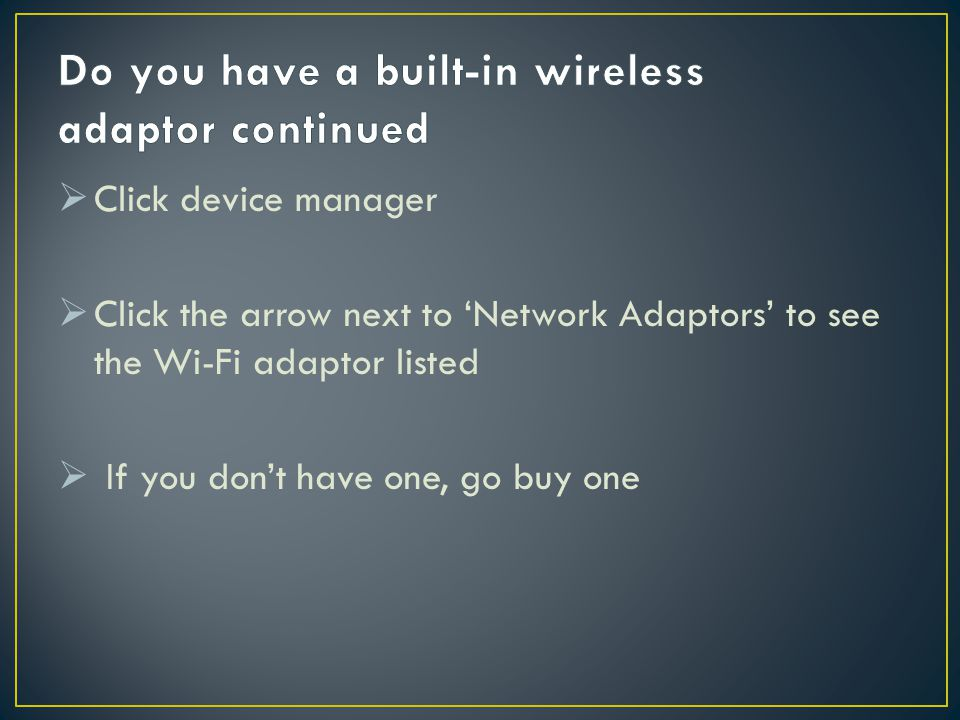 Do you have a built-in wireless adaptor continued