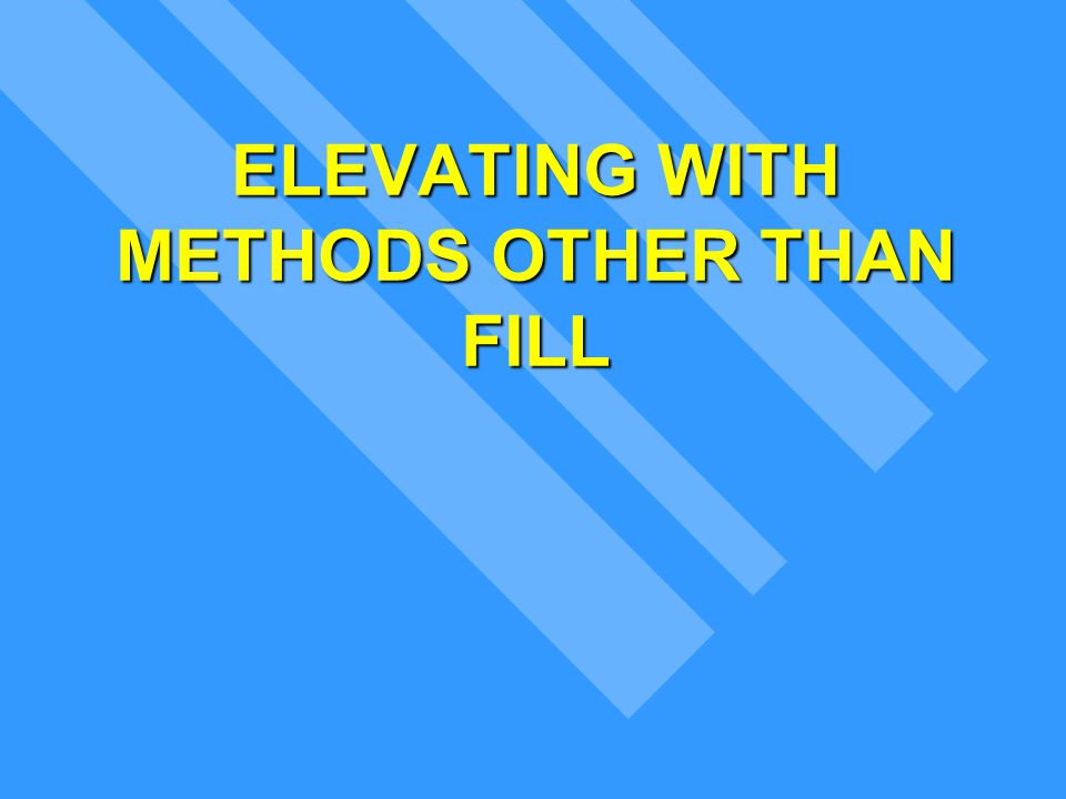 ELEVATING WITH METHODS OTHER THAN FILL