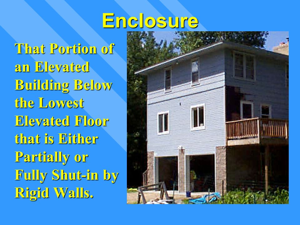 Enclosure That Portion of an Elevated Building Below the Lowest Elevated Floor that is Either Partially or Fully Shut-in by Rigid Walls.