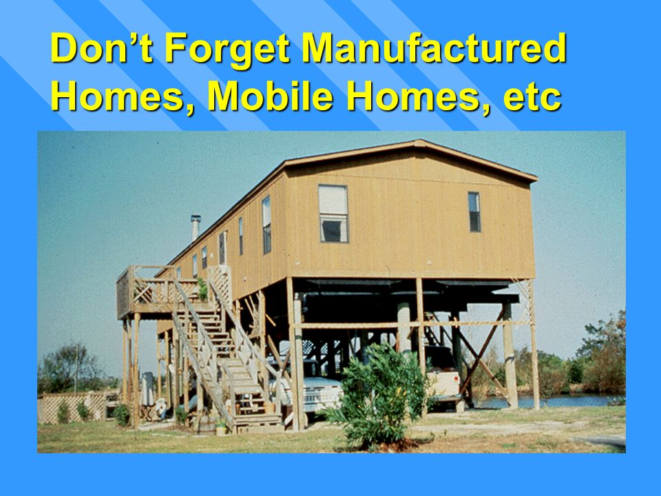 Don't Forget Manufactured Homes, Mobile Homes, etc