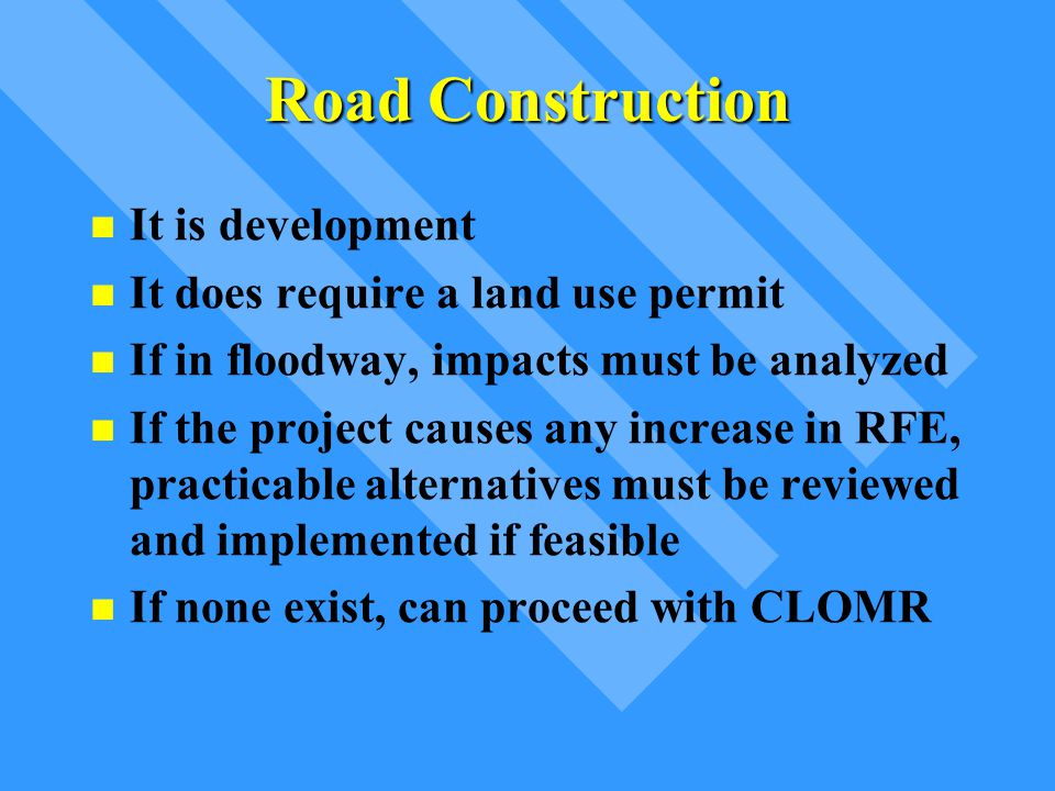 Road Construction It is development It does require a land use permit