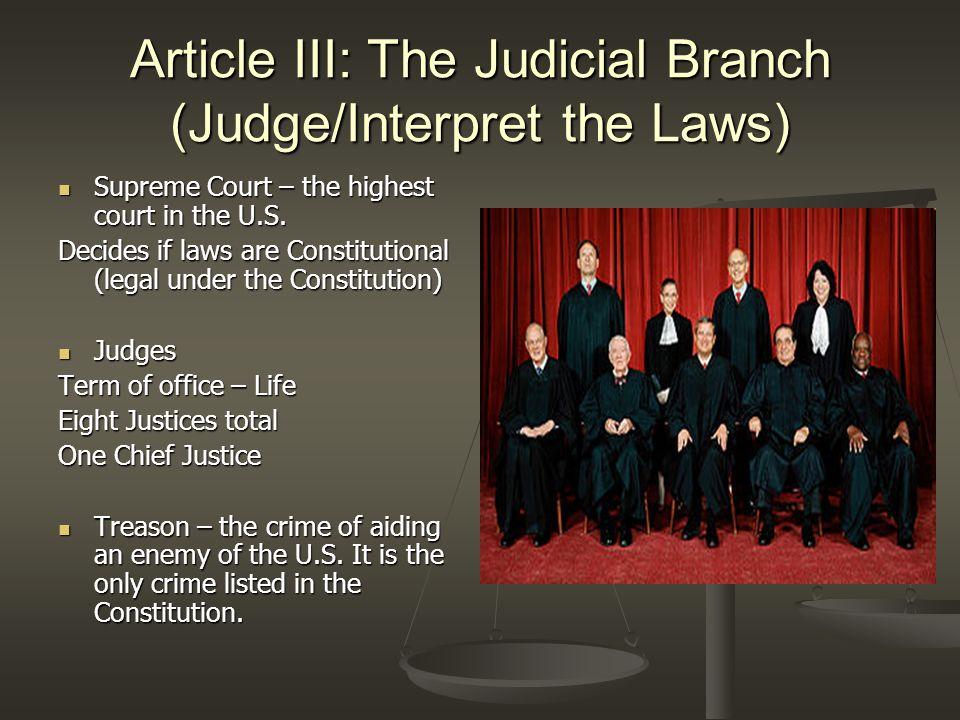 Article III: The Judicial Branch (Judge/Interpret the Laws)