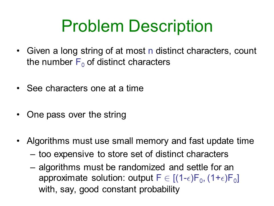 Problem Description Given a long string of at most n distinct characters, count the number F0 of distinct characters.