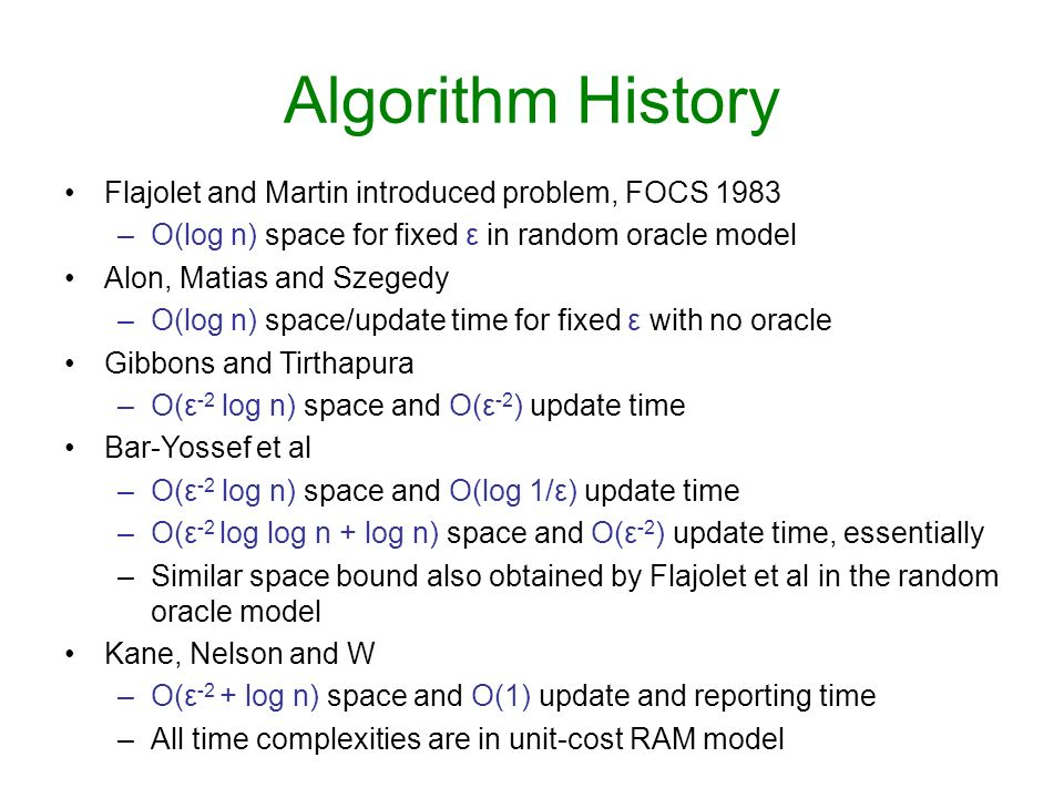 Algorithm History Flajolet and Martin introduced problem, FOCS 1983