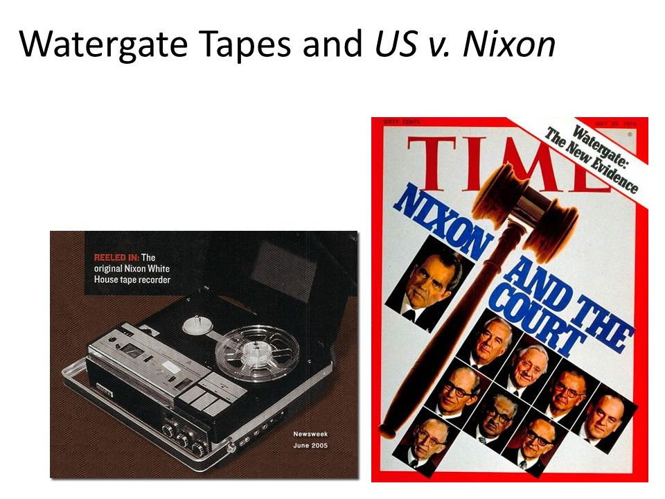 Watergate Tapes and US v. Nixon