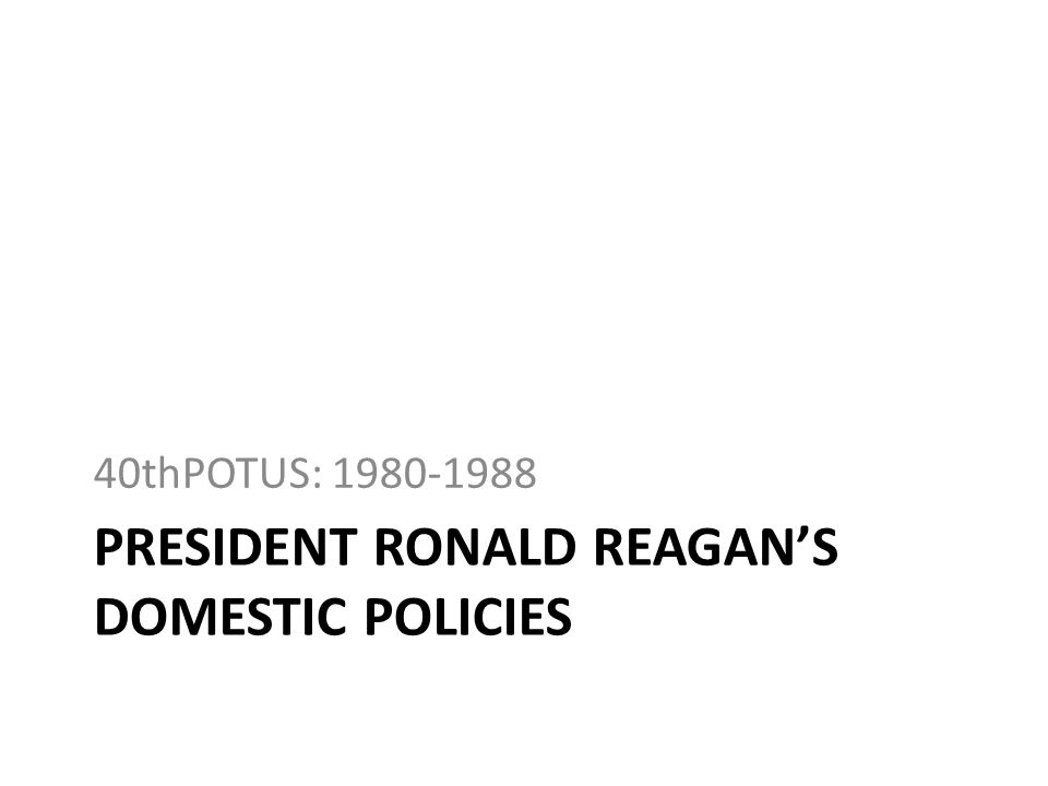 President Ronald reagan's domestic policies