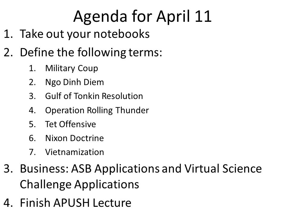 Agenda for April 11 Take out your notebooks