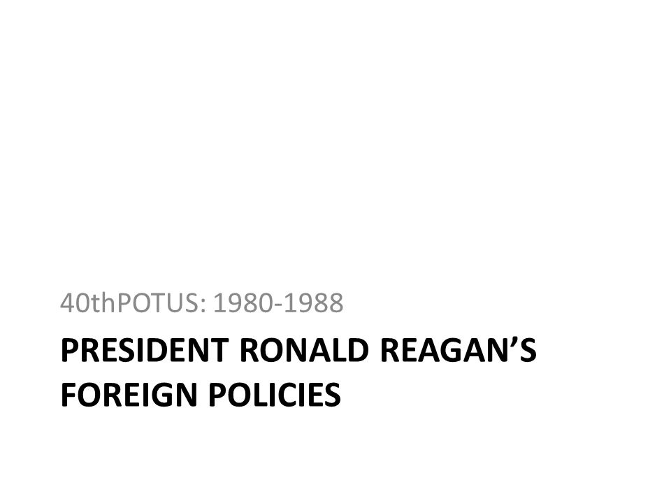 President Ronald reagan's Foreign policies