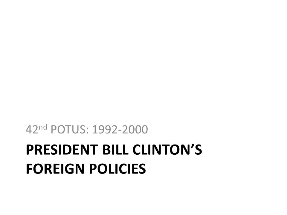 President bill clinton's Foreign policies