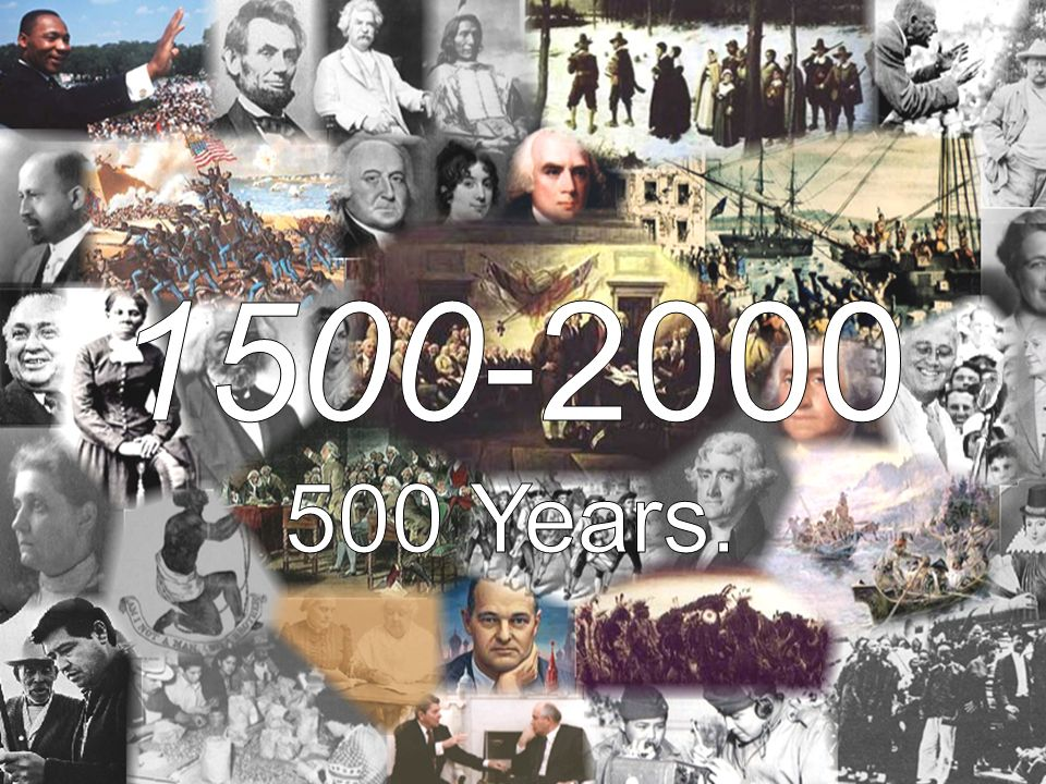 1500-2000 500 Years.
