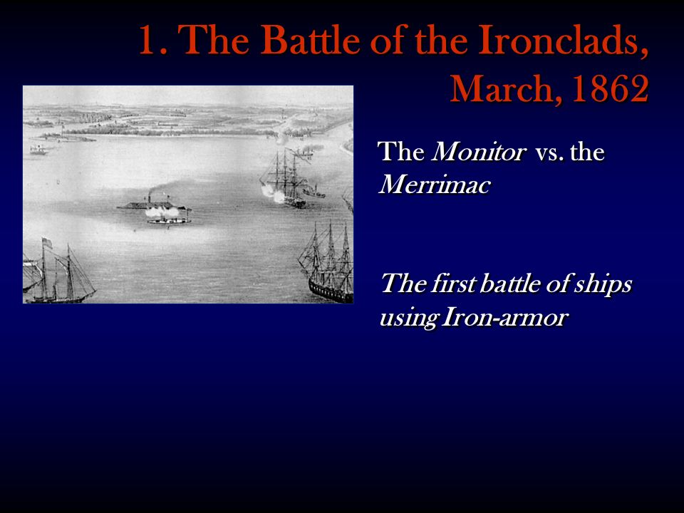 1. The Battle of the Ironclads, March, 1862