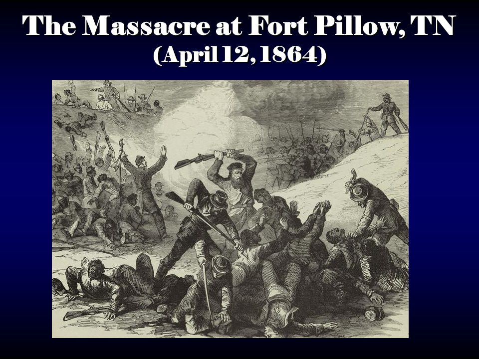 The Massacre at Fort Pillow, TN (April 12, 1864)