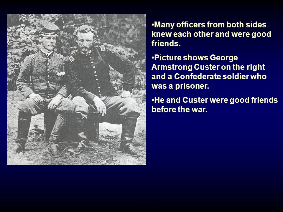 Many officers from both sides knew each other and were good friends.
