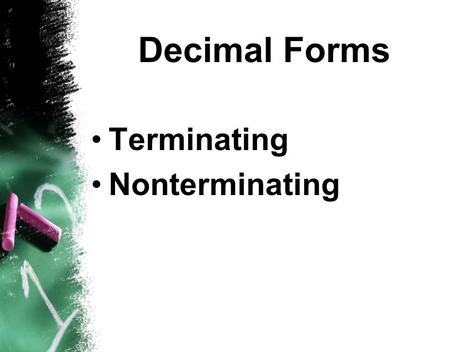 Decimal Forms Terminating Nonterminating