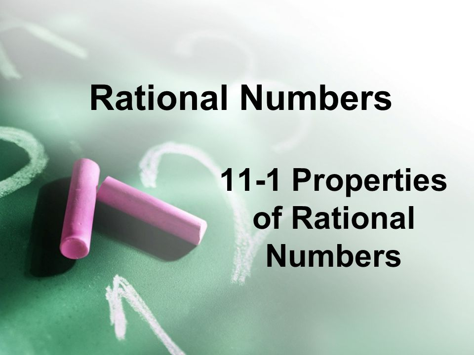 11-1 Properties of Rational Numbers