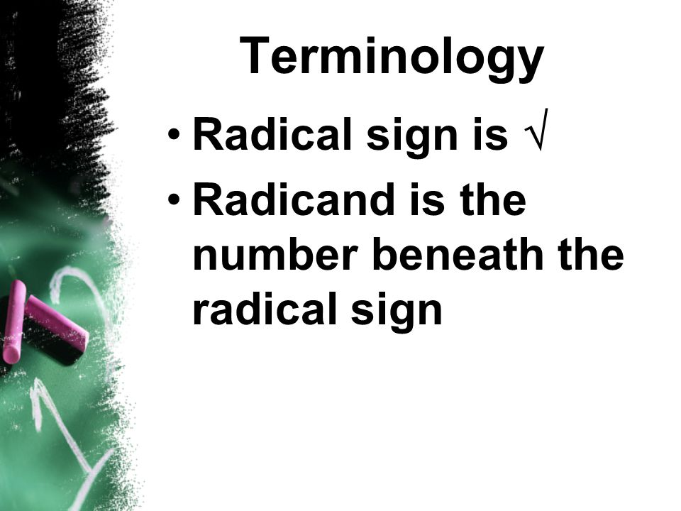 Terminology Radical sign is 