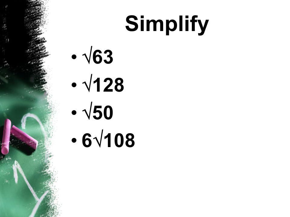 Simplify 63 128 50 6108