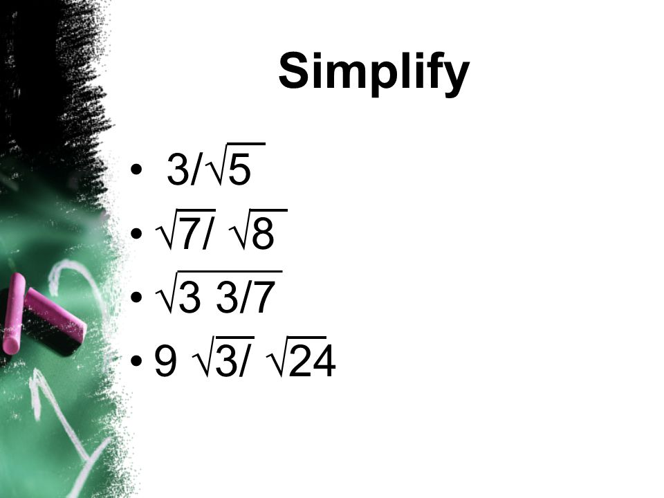Simplify 3/5 7/ 8 3 3/7 9 3/ 24