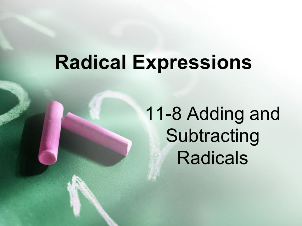 11-8 Adding and Subtracting Radicals