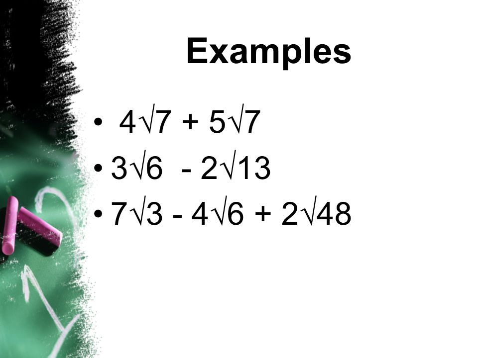Examples 47 + 57 36 - 213 73 - 46 + 248